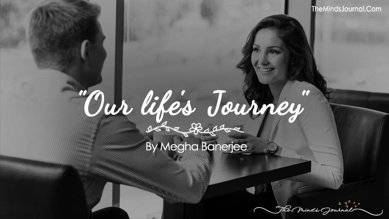 """Our Life's Journey"""