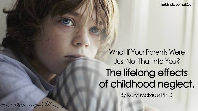 What If Your Parents Were Just Not That Into You? The Lifelong Effects Of Childhood Neglect
