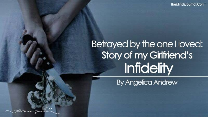Betrayed By The One I loved: Story of My Girlfriend's Infidelity