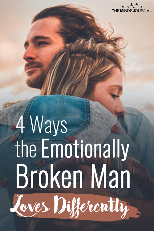 4 ways the emotionally broken man loves differently pin