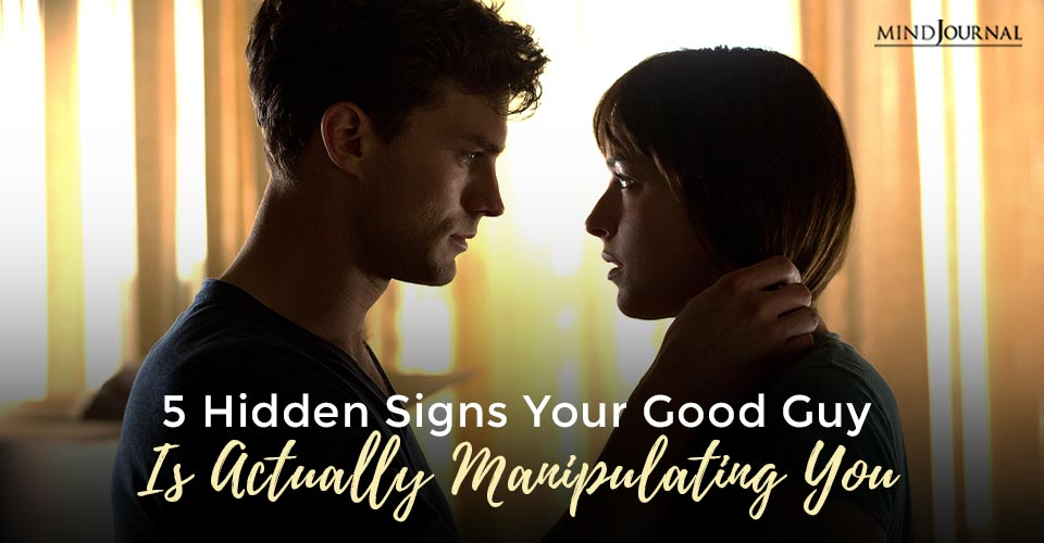 Signs Good Guy Is Manipulating You