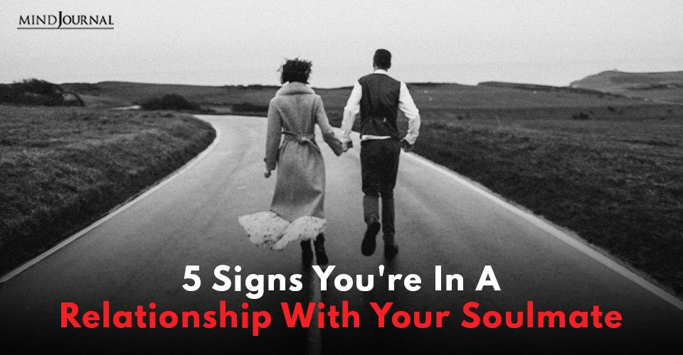 Signs You're In Relationship With Soulmate