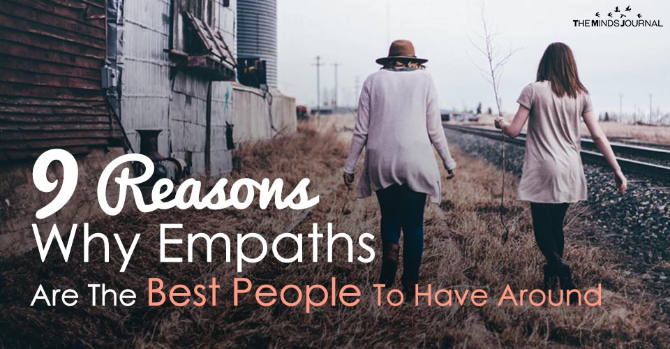 9 Reasons Why Empaths Are The Best People To Have Around