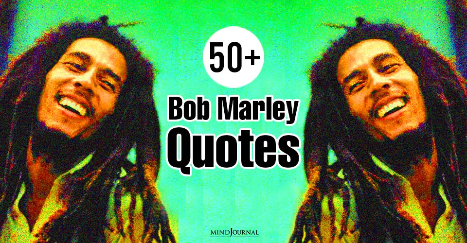 Bob Marley Quotes That Will Change Your Perspective Of Life
