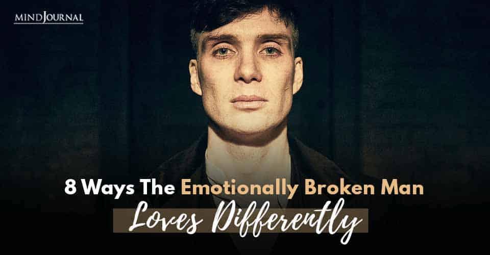 Emotionally Broken Man Loves Differently