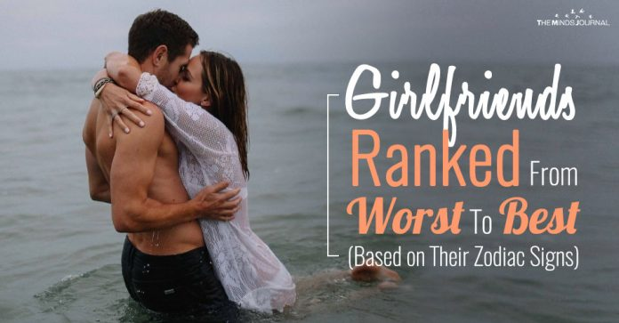 Girlfriends Ranked From Worst To Best (Based on Their Zodiac Signs)