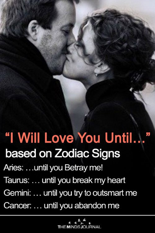 """""""I Will Love You Until…"""" Based on Zodiac Signs"""