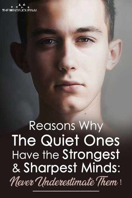 Reasons Why The Quiet Ones Have the Strongest and Sharpest Minds: Never Underestimate Them !