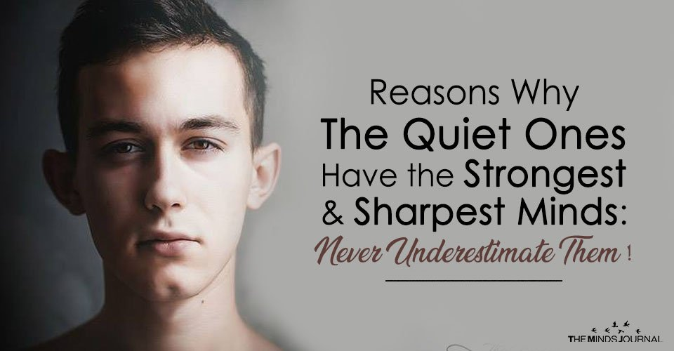 Reasons Why The Quiet Ones Have the Strongest and Sharpest Minds Never Underestimate Them !