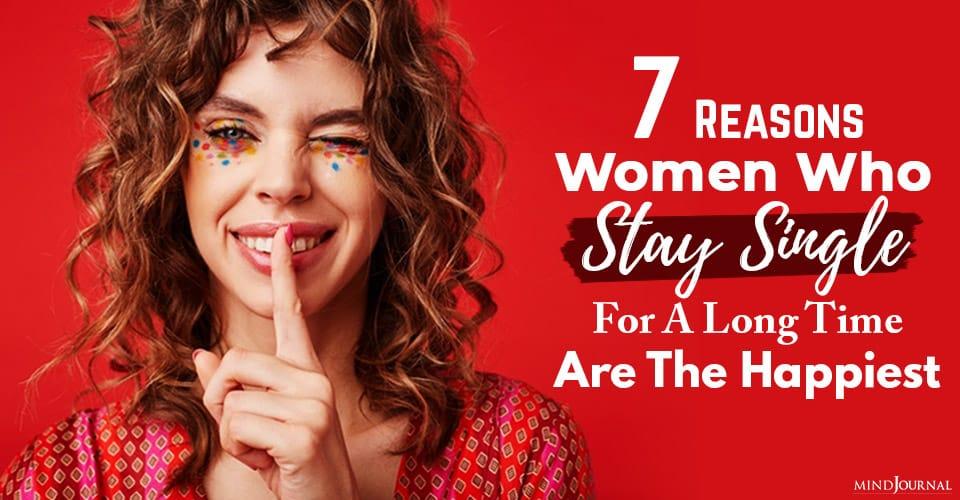 Reasons Women Stay Single Happiest
