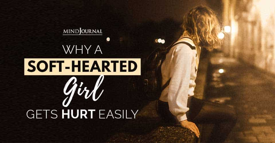 SoftHearted Girl Gets Hurt Easily