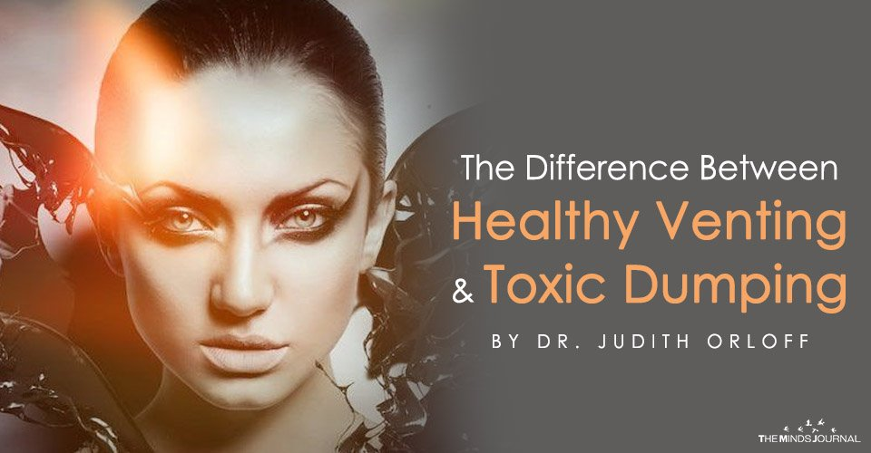 The Difference Between Healthy Venting and Toxic Dumping