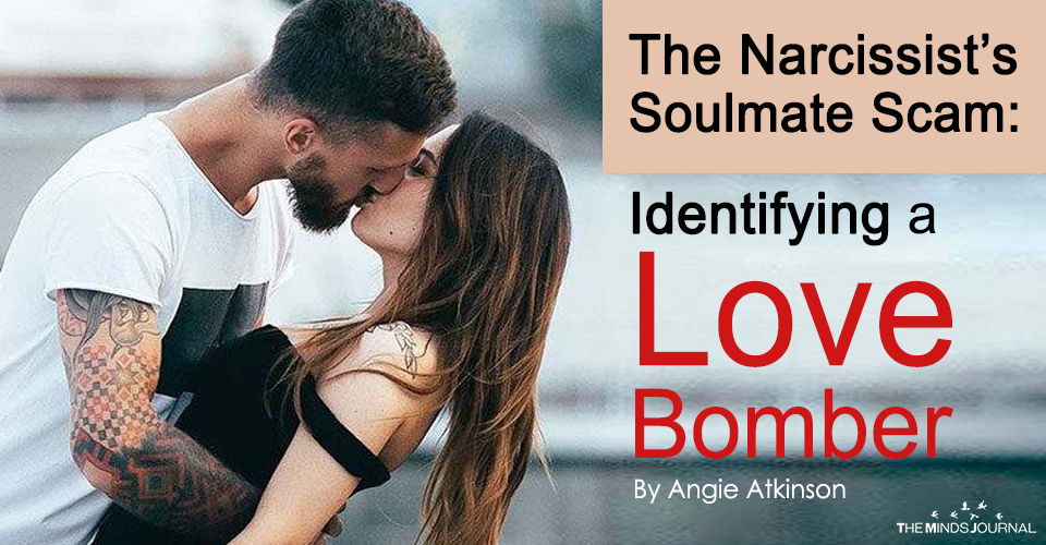 The Narcissist's Soulmate Scam: Identifying a Love Bomber