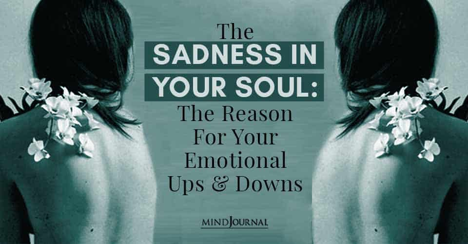 The Sadness In Your Soul