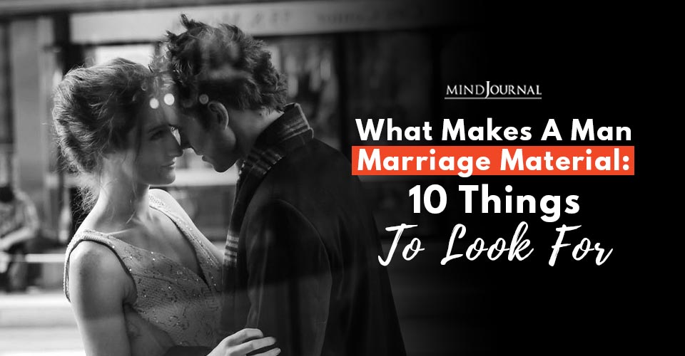 What Makes Man Marriage Material