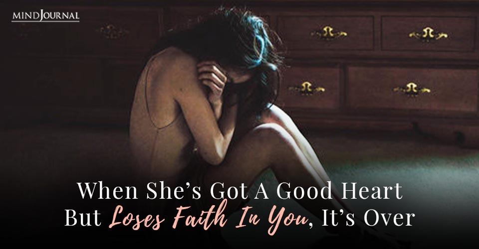 She's Got Good Heart But Loses Faith