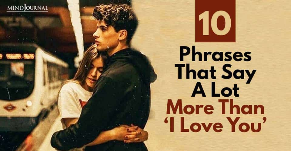 Phrases That Say Lot More Than 'I Love You'