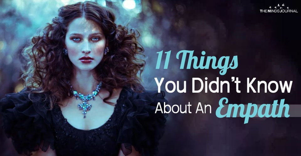 11 Things You Didn't Know About An Empath