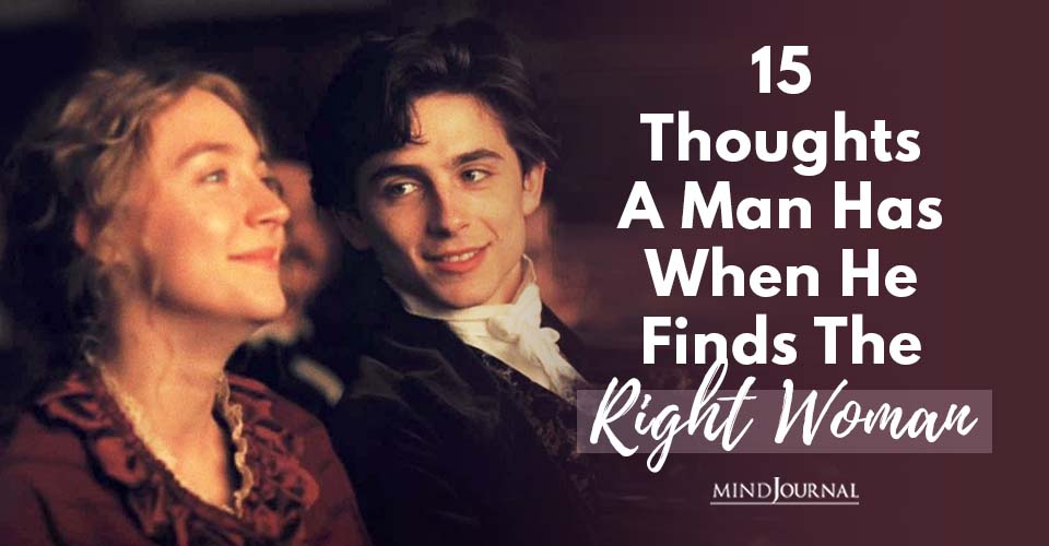 Thoughts Man Has When He Finds Right Woman