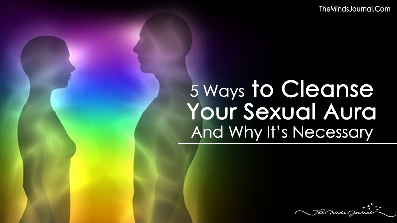 5 Ways to Cleanse Your Sexual Aura And Why It's Necessary