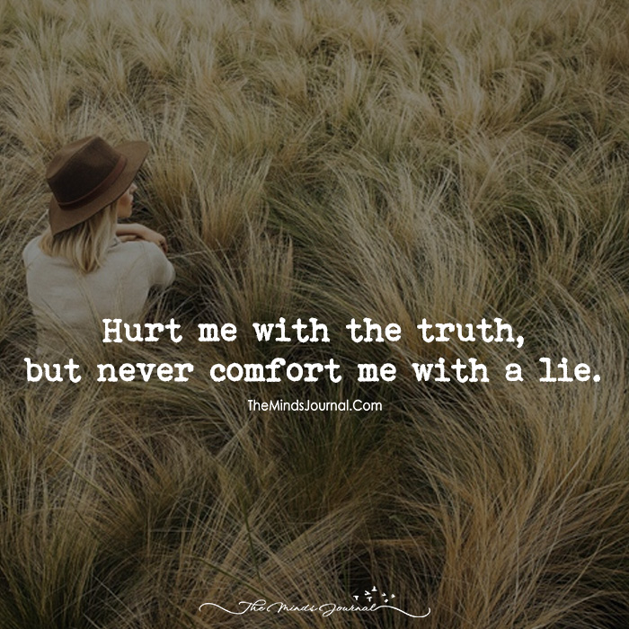 Harsh Truth is Better Than Soft Lies