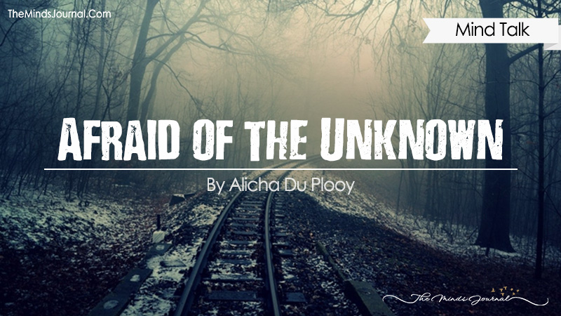 Afraid of the Unknown