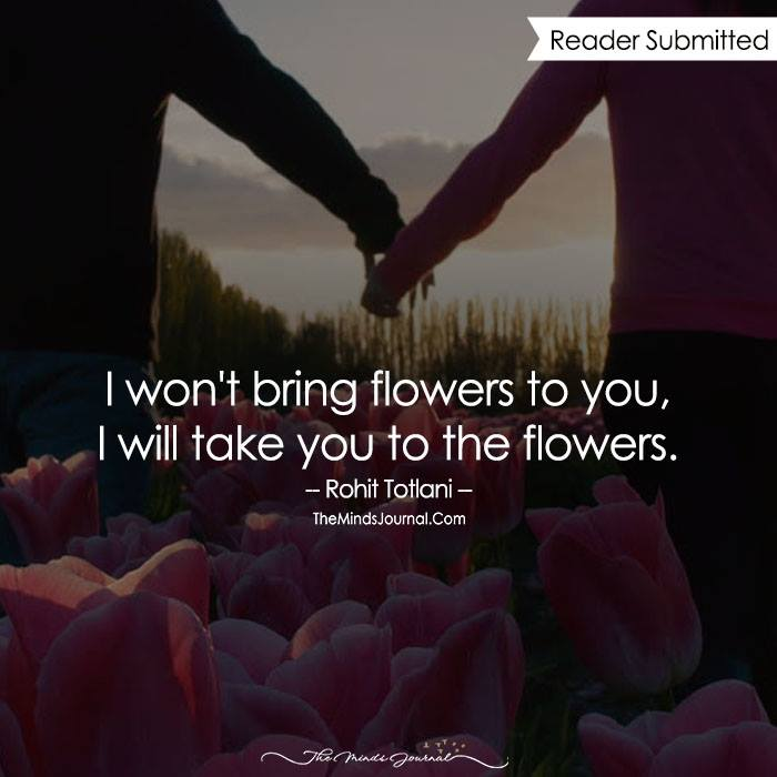 I will take you to the flowers