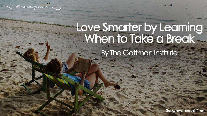 Love Smarter by Learning When to Take a Break