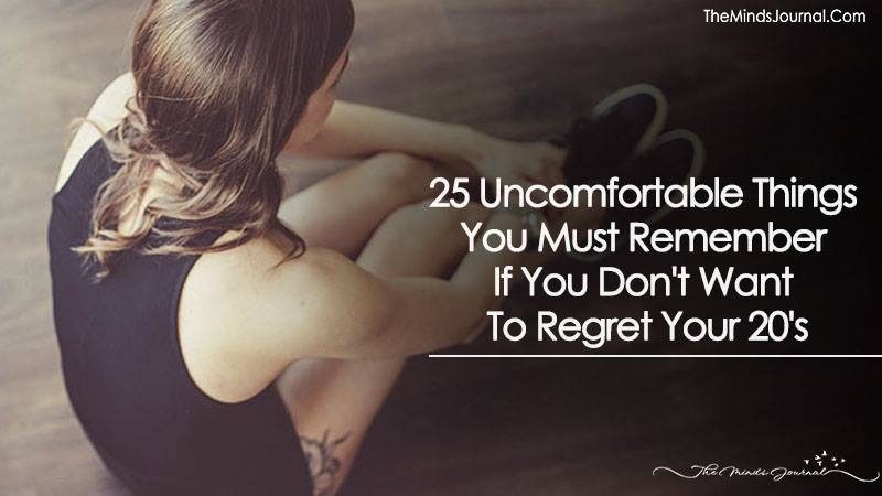 25 Uncomfortable Things You Must Remember If You Don't Want To Regret Your 20's