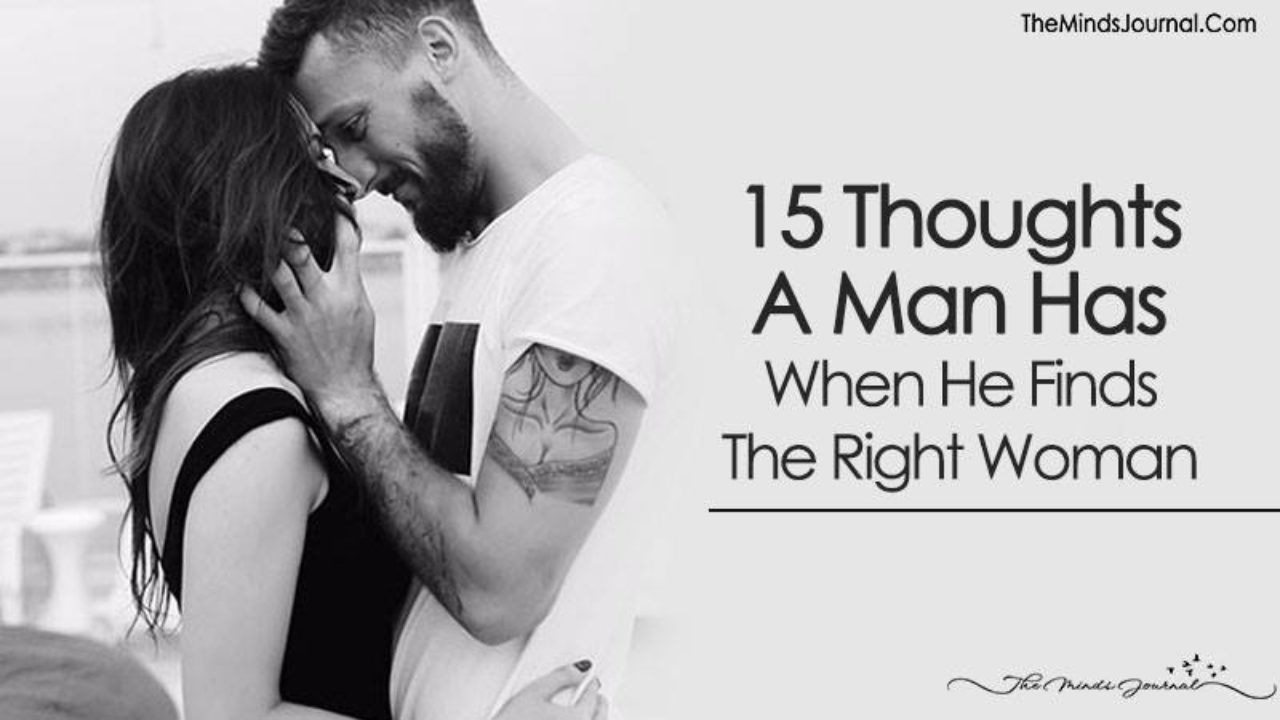 15 Thoughts A Man Has When He Finds The Right Woman