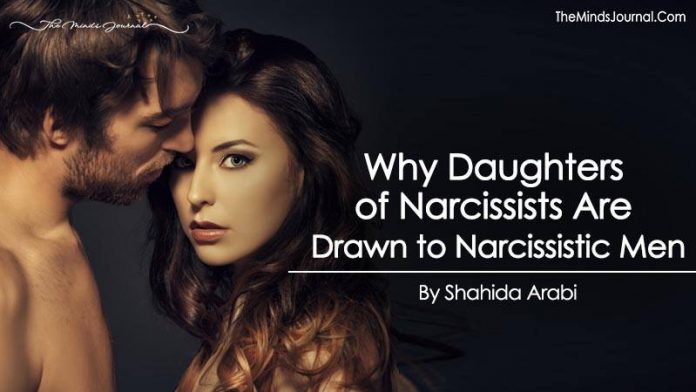 Why Daughters of Narcissists Are Drawn to Narcissistic Men