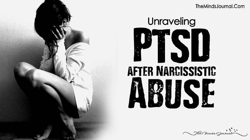 Unraveling PTSD after Narcissistic Abuse
