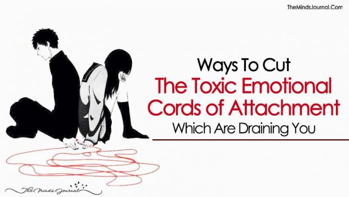 Ways To Cut The Toxic Emotional Cords of Attachment Which Are Draining You