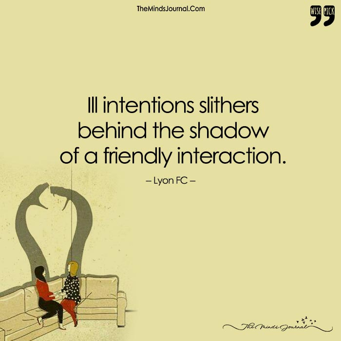 Ill Intentions Slithers Behind The Shadow Of A Friendly Interaction.