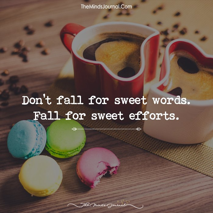 Don't Fall For Sweet Words