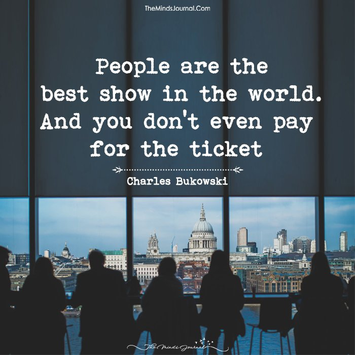 People Are The Best Show In The World.