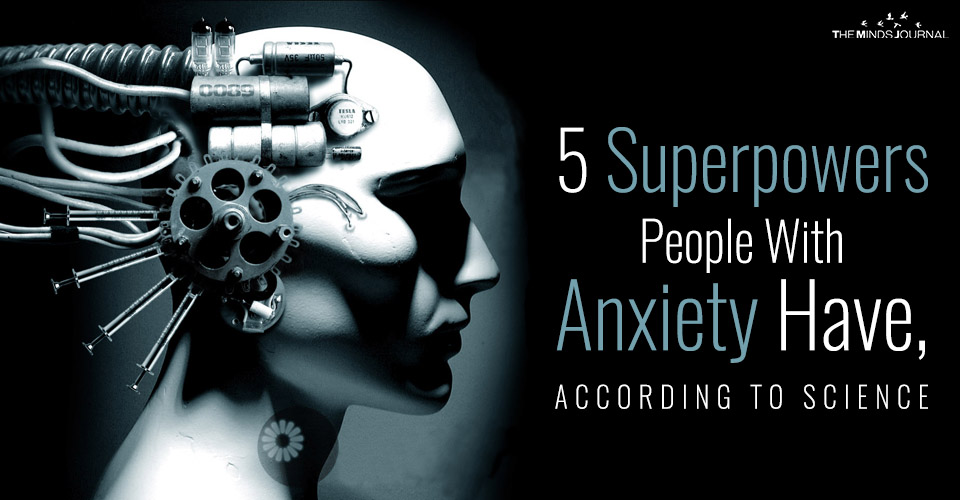5 Superpowers People With Anxiety Have, According To Science