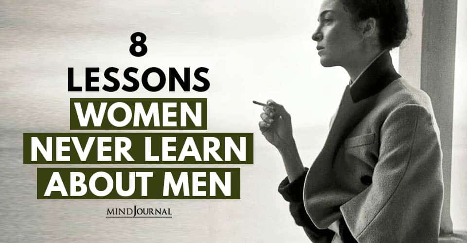 Lessons Women Never Learn About Men