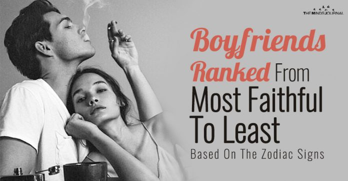 Boyfriends Ranked From Most Faithful To Least Based On The Zodiac Signs