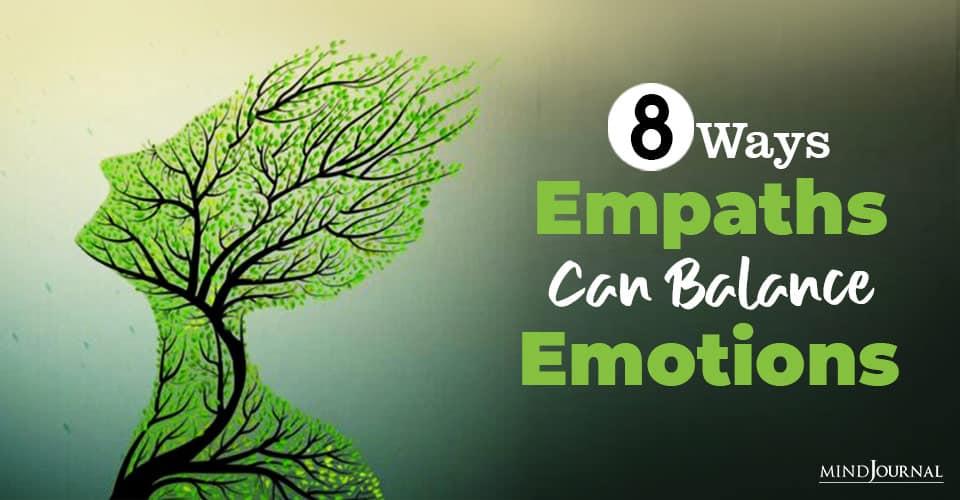 Empaths Balance Emotions