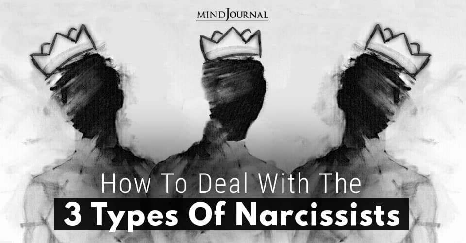 Deal With The 3 Types Of Narcissists