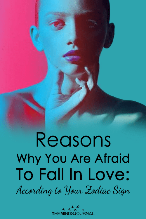 Reasons Why You Are Afraid To Fall In Love According to Your Zodiac Sign