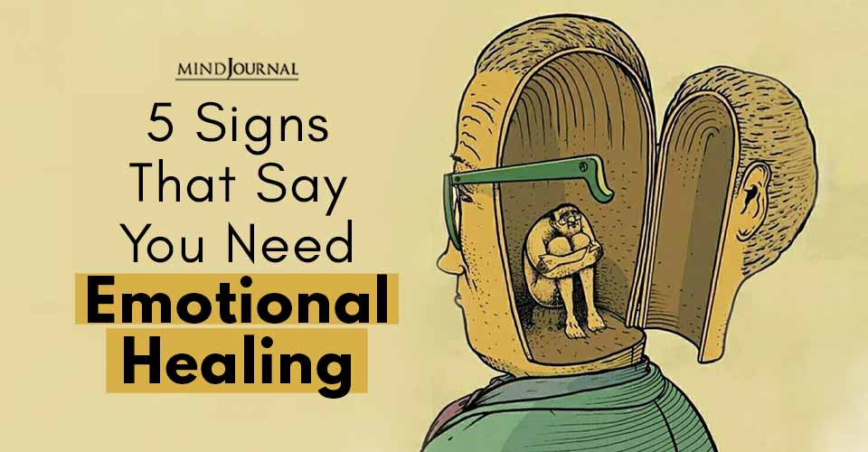 Signs Need Emotional Healing