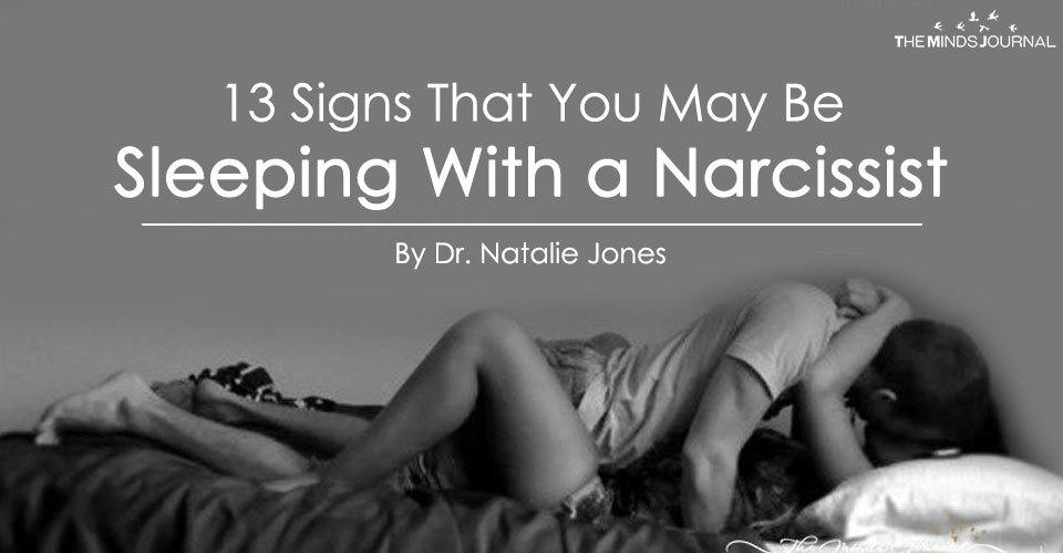 Sleeping with a Monster: 13 Signs That You May Be Sleeping With a Narcissist