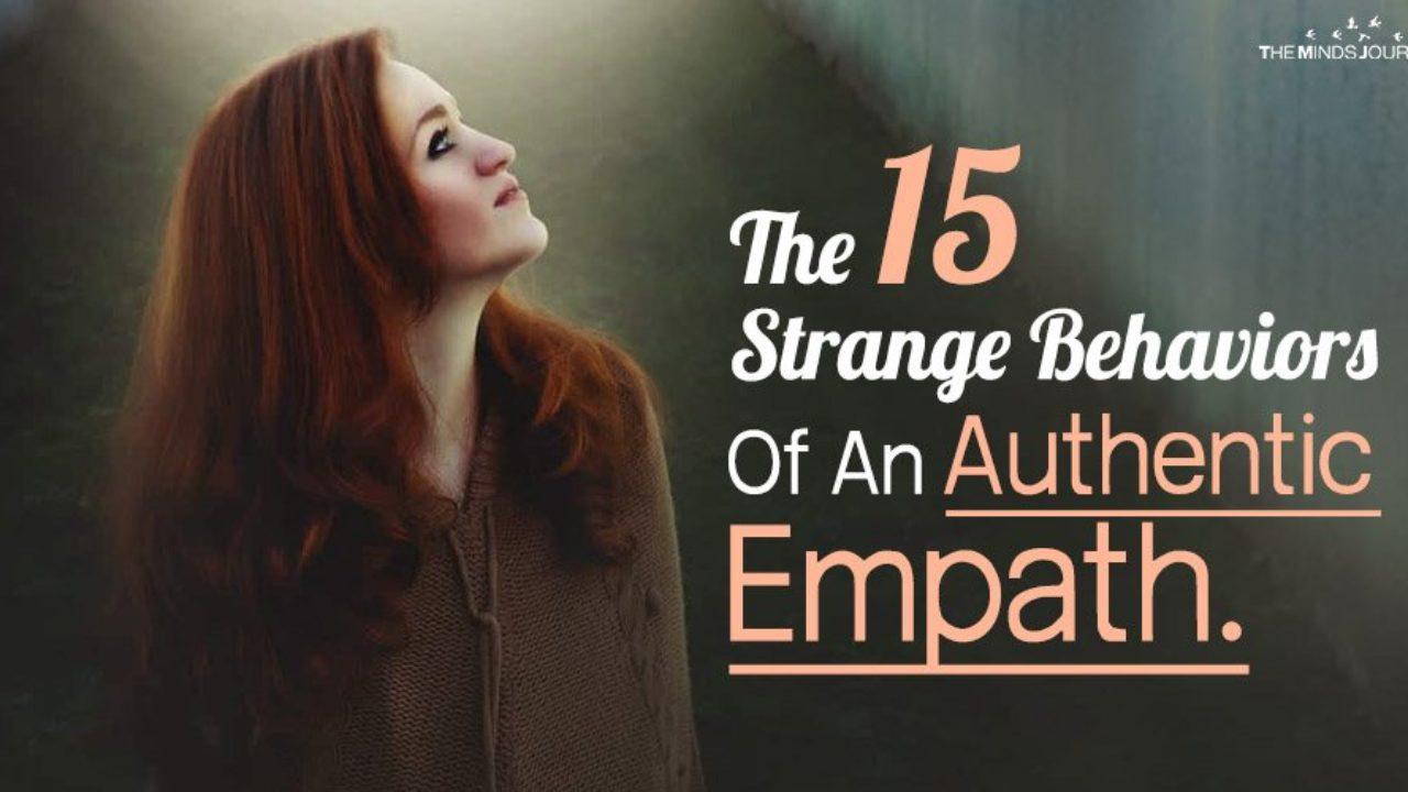 The 15 Strange Behaviors Of An Authentic Empath