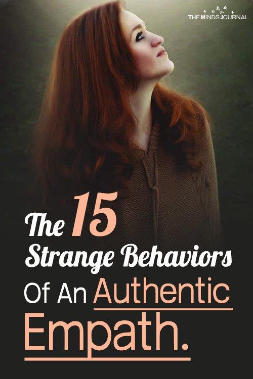 The 15 Strange Behaviors Of An Authentic Empath.