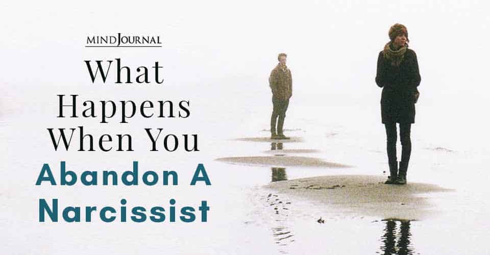 What Happens When You Abandon A Narcissist