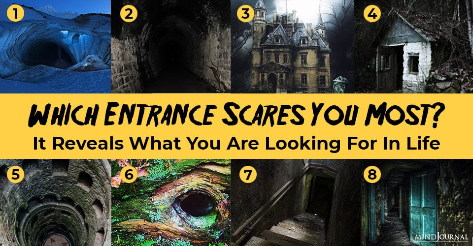 Which Entrance Scares You Most