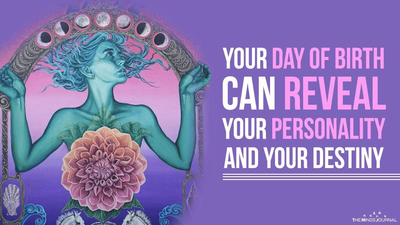 Your Day of Birth Can Reveal Your Personality and Your Destiny