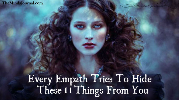 Every Empath Tries To Hide These 11 Things From You